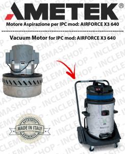 AIRFORCE X3 640 MOTORE ASPIRAZIONE AMETEK per aspirapolvere IPC