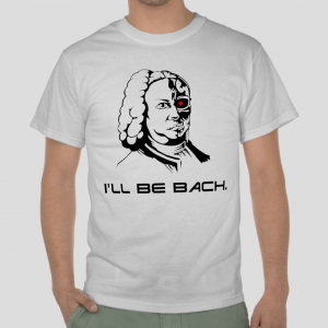 I'll be bach terminator parody Movie classical white t-shirt