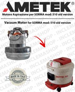 510 (old version) Motore di aspirazione AMETEK  per aspirapolvere SORMA
