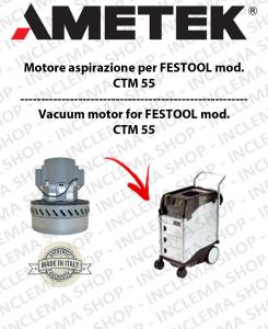 CTM 55 MOTORE ASPIRAZIONE AMETEK  per aspirapolvere FESTOOL-2
