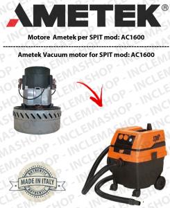 AC1600  MOTORE AMETEK di aspirazione per aspirapolvere e aspiraliquidi SPIT