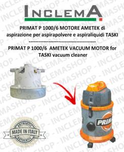 PRIMAT P 1000/6 MOTORE AMETEK di aspirazione per aspirapolvere TASKI
