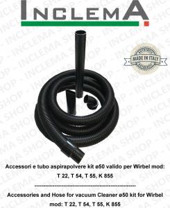 Accessori e tubo aspirapolvere e aspiraliquidi kit ø50 valido per Wirbel mod: T 22, T 54, T 55, K 855