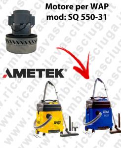 Motore aspirazione AMETEK per aspirapolvere SQ 550-31 WAP