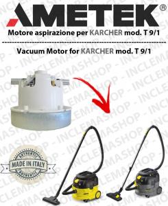 T 9/1  MOTORE AMETEK di aspirazione per aspirapolvere KARCHER