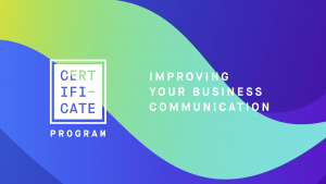 Improving your Business Communication Certificate Program
