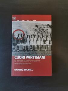 Cuori Partigiani - La storia dei calciatori professionisti nella Resistenza italiana