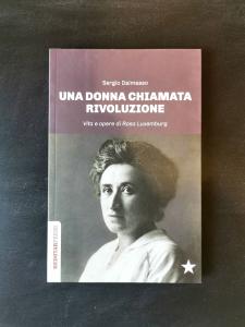 Una Donna chiamata Rivoluzione - Vita e opere di Rosa Luxemburg