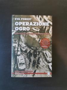 Operazione Ogro - Come e perché abbiamo ucciso Carrero Blanco