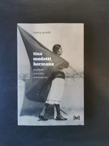 Tina Modotti hermana - Passione, scandalo, rivoluzione
