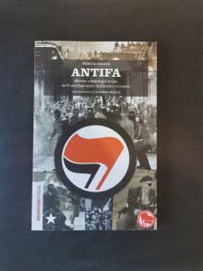 Antifa - Storia contemporanea dell'antifascismo militante europeo