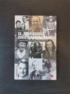 Il sorriso dei partigiani - Ritratti fotografici di uomini e donne combattenti