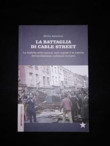 La battaglia di Cable Street - La disfatta delle camicie nere inglesi e la nascita dell'antifascismo militante europeo