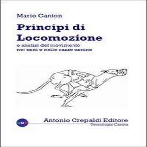 Principi di locomozione e analisi del movimento nei cani e nelle razze canine, Mario Canton