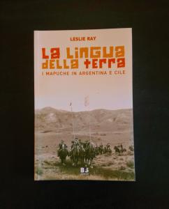 La lingua della terra - I Mapuche in Argentina e Cile