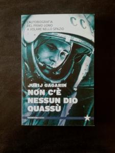 Jurij Gagarin, Non c'è nessun dio quassù - L'autobiografia del primo uomo a volare nello spazio