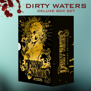 DIRTY WATERS deluxe box