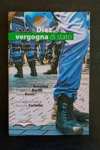 Scuola Diaz, vergogna di stato - il processo alla polizia perl'assalto alla Diaz al G8 di Genova