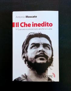 Il Che inedito - Il Guevara sconosciuto anche a Cuba