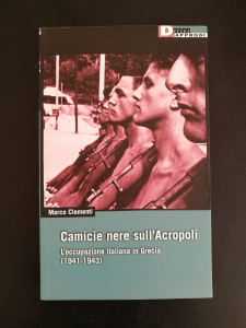 Camicie nere sull'Acropoli - L'occupazione italiana in Grecia (1941-1943)