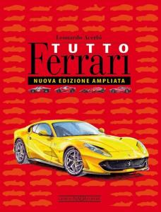 Tutto Ferrari Nuova Edizione Ampliata