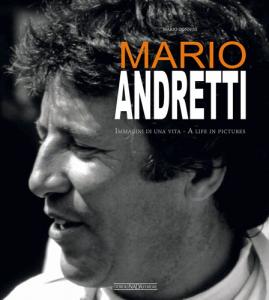Mario Andretti Immagini Di Una Vita - A life in Pictures