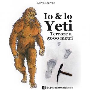 IO & LO YETI - TERRORE A 5000 METRI