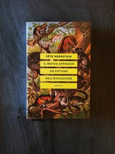 Petr Kropotkin - Il mutuo appoggio: un fattore dell'evoluzione