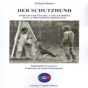 Addestramento del cane da difesa per la protezione personale, Helmut Raiser
