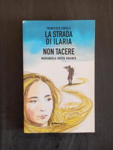 La strada di Ilaria / Non tacere