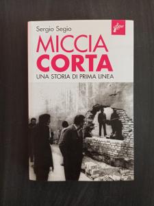 Miccia Corta - una storia di Prima Linea