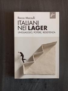 Italiani nei lager - Linguaggio, potere, resistenza