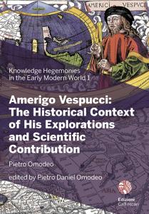 Amerigo Vespucci: The Historical Context of His Explorations and Scientific Contribution