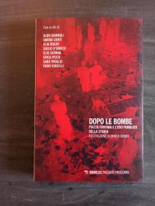Dopo le bombe - Piazza Fontana e l'uso pubblico della storia