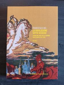 La Rivoluzione sotto assedio Vol. I - Storia militare della guerra civile russa 1917-1918