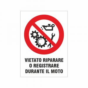 Cartello Vietato riparare o registrare durante il moto