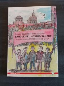 Sangue del nostro sangue - 7 luglio 1960, la strage di Reggio Emilia