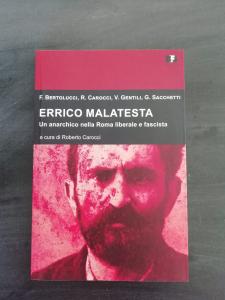 Errico Malatesta - un anarchico nella Roma liberale e fascista