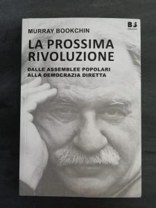 La prossima rivoluzione - Dalle assemblee popolari alla democrazia diretta, M. Bookchin