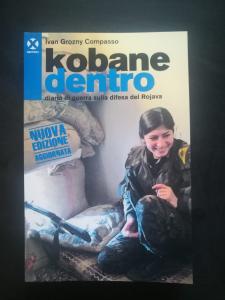 Kobane dentro - Diario di guerra sulla difesa del Rojava