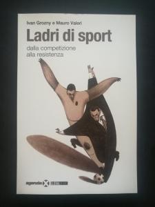 Ladri di sport - dalla competizione alla resistenza