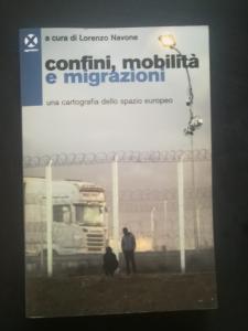 Confini, mobilità e migrazioni - una cartografia dello spazio europeo