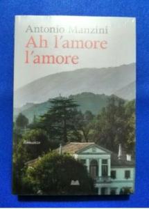 Ah l'amore l'amore/Antonio Manzini Libro NUOVO