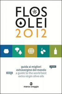 Flos Olei 2012| guida al mondo dell'extravergine