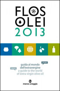 Flos Olei 2013 | a guide to the world of extra virgin olive oil
