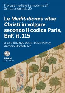 Le Meditationes Vitae Christi in volgare secondo il codice Paris, BnF, it. 115