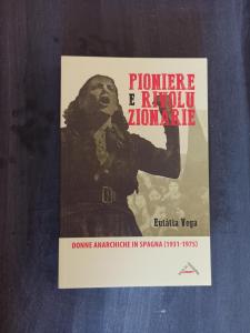 Pioniere e Rivoluzionarie - donne anarchiche nella Spagna (1931-1975)