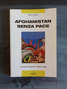 Afghanistan senza pace - Cronache di guerra 2001-2006