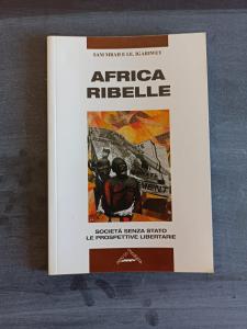 Africa Ribelle - Società senza stato, le prospettive libertarie