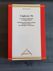 Ungheria '56. La comune di Budapest. I consigli operai